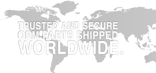 Trusted & Secure OEM Parts Shipped Worldwide