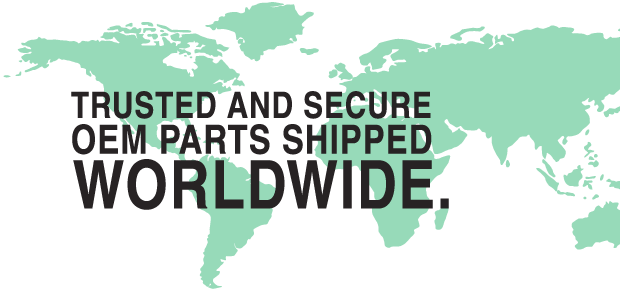 Trusted & Secure OEM Parts Shiped Worldwide